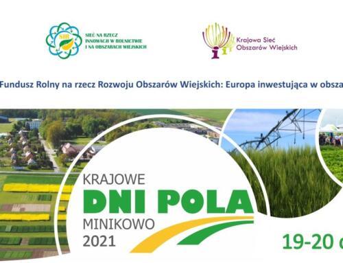 Ramowy Program Krajowych Dni Pola 19-20.06.2021 r. Minikowo